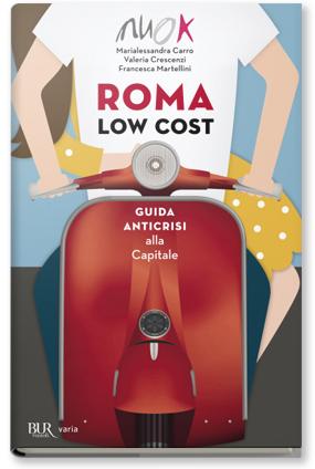 Roma low cost booktobook magazine il blog di rizzoli libri for Mobili low cost roma