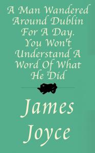 """""""Ulisse"""", di James Joyce, diventa """"Un uomo ha vagato per Dublino per un intero giorno. Non capirai una singola parola di ciò che gli è accaduto""""."""