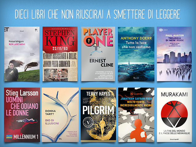 10 libri che non riuscirai a smettere di leggere for Bei romanzi da leggere