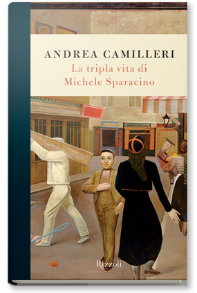 La tripla vita di Michele Sparacino, di Andrea Camilleri