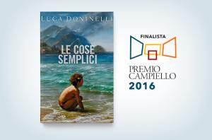 Le cose semplici, finalista al Campiello 2016