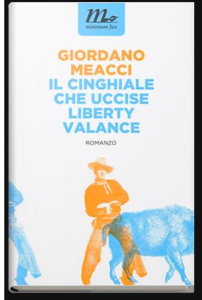 Il cinghiale che uccise Liberty Valance, di Giordano Meacci