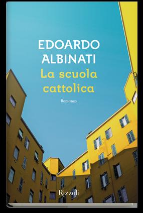 La scuola cattolica, di Edoardo Albinati