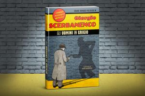 Gli uomini in grigio, di Giorgio Scerbanenco