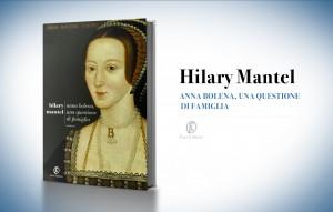 Anna Bolena, una questione di famiglia, di Hilary Mantel (2012)