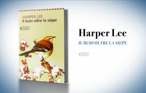 Il buio oltre la siepe, di Harper Lee