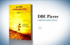 Vernon God Little, di DBC Pierre (2003)
