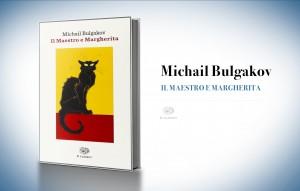 Il Maestro e Margherita, di Michail Bulgakov