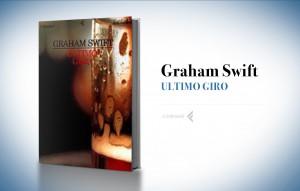 Ultimo giro, di Graham Swift (1996)