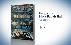 "Eve Chase, ""Il segreto di Black Rabbit Hole"""