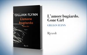 """Gillian Flynn, """"L'amore bugiardo. Gone girl"""""""