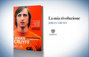 """Johan Cruyff, """"La mia rivoluzione"""""""