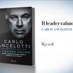 """Carlo Ancelotti, """"Il leader calmo"""""""
