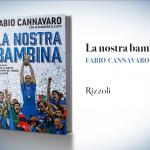"Fabio Cannavaro, ""La nostra bambina"""