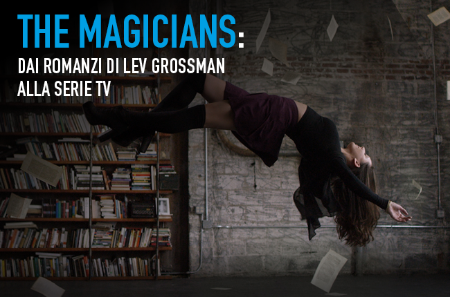 The Magicians, dai libri alla serie tv